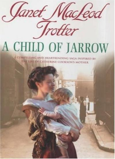 A Child Of Jarrow,Janet Macleod Trotter