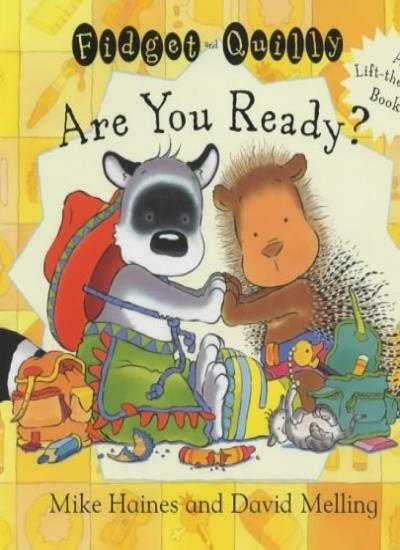 Are You Ready? - A lift-the-flap book (Fidget and Quilly),Mike Haines, David Me