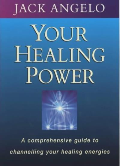 Your Healing Power: A comprehensive guide to channelling your  ,.9780749919061
