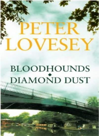 Peter Lovesey Omnibus: Bloodhounds / Diamond Dust: AND Diamond Dust,Peter Loves