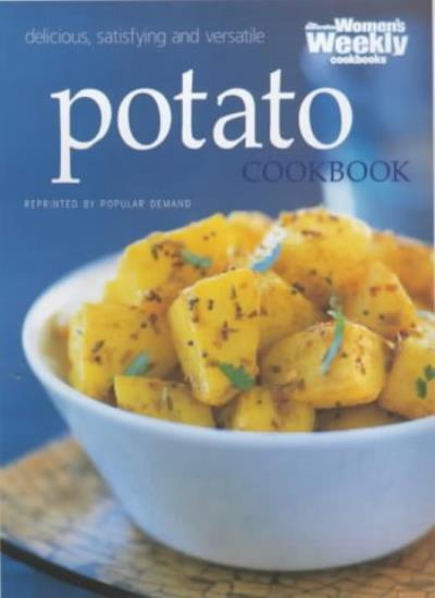 """Potato Cookbook (""""Australian Women's Weekly"""" Home Library) By  Maryanne Blacker"""