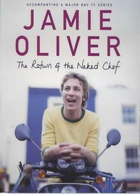 The Return of the Naked Chef By Jamie Oliver. 9780718144395