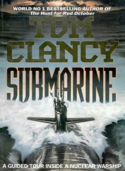 The Submarine: Guided Tour Inside a Nuclear Submarine,Tom Clancy