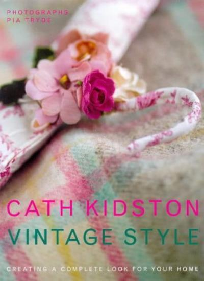 Vintage Style: A New Approach To Home Decorating,Cath Kidston