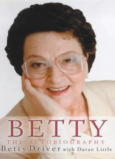 Betty: The Autobiography,Betty Driver, Daran Little