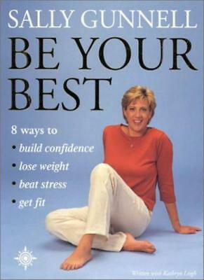Be Your Best: 8 ways to * build confidence * lose weight * beat stress * get