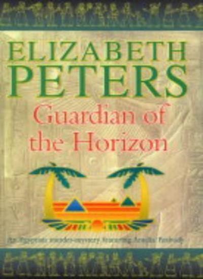 Guardian of the Horizon (Amelia Peabody),Elizabeth Peters- 9781841198750