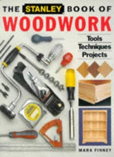 The Stanley Book of Woodwork,Mark Finney