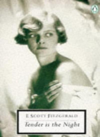 Tender is the Night (Twentieth Century Classics),F. Scott Fitzgerald