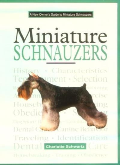 A New Owners Guide to Miniature Schnauzers,Charlotte Schwartz