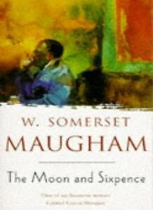 The Moon and Sixpence By W. Somerset Maugham. 9780749303433