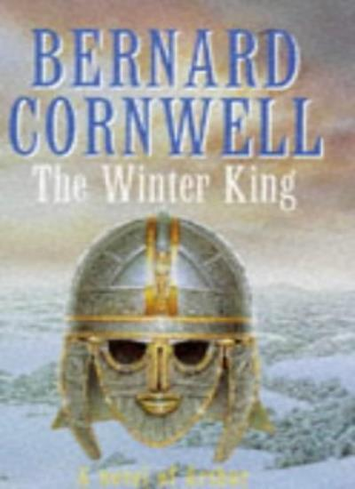 The Winter King (A Novel of Arthur: The Warlord Chronicles),Bernard Cornwell