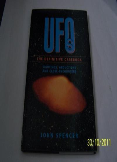 UFOs: The Definitive Casebook By John Spencer. 9780600572237