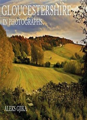 Gloucestershire in Photographs by Gjika New 9781445683874 Fast Free Shipping*>