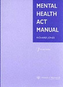 Mental Health Act Manual By Richard M. Jones. 9780421759107