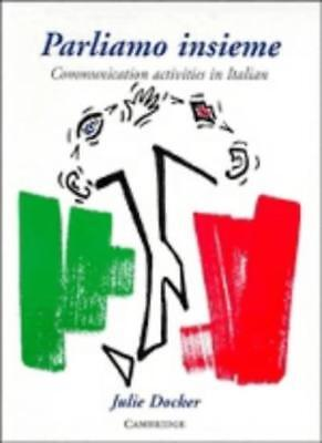 Parliamo insieme: Communication Activities in Italian,Julie Docker