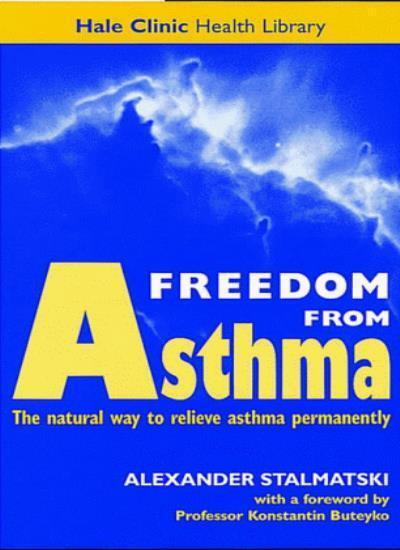 Freedom from Asthma: Buteyko's Revolutionary Treatment (Hale Clinic health lib,
