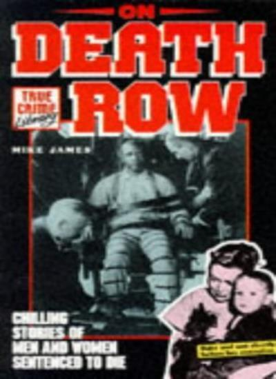 On Death Row (True crime library),Mike James