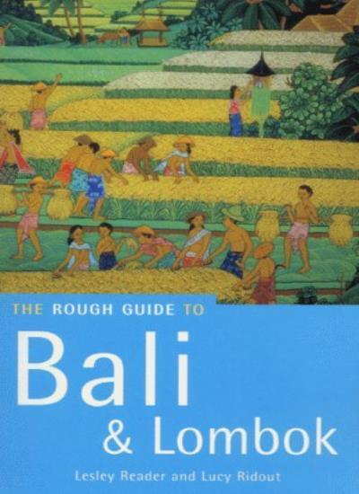 Bali and Lombok: The Rough Guide (Rough Guide Travel Guides),Lucy Ridout, Lesle