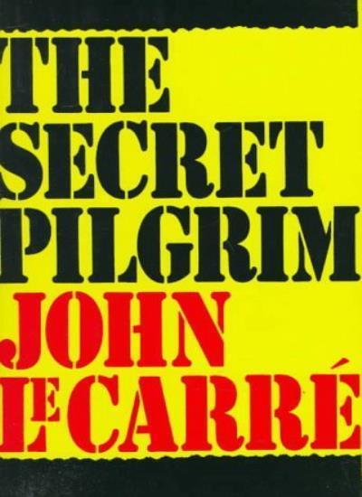 The Secret Pilgrim By John le Carre. 9780394588421
