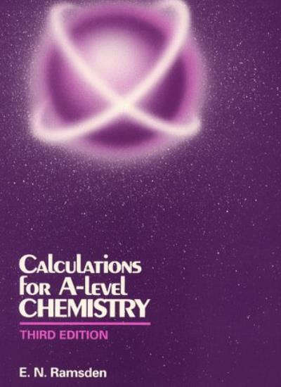 Calculations for A-Level Chemistry - Third Edition,Eileen Ramsden