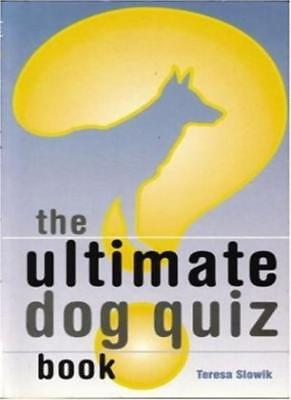 The Ultimate Dog Quiz Book By Teresa Slowik