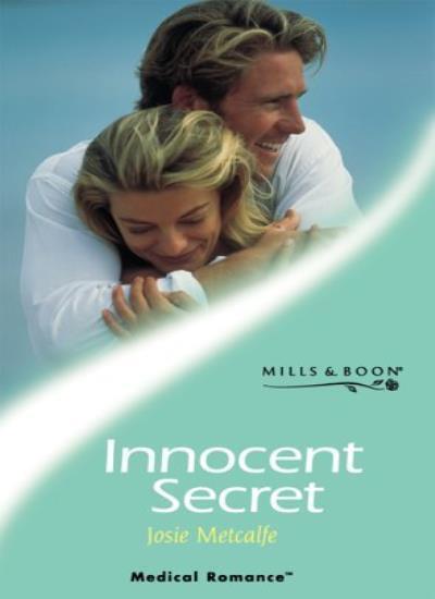Innocent Secret (Mills & Boon Medical),Josie Metcalfe- 9780263830521
