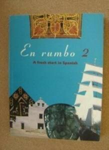En rumbo 2: A Fresh Start in Spanish: No.2-Spanish Course Team