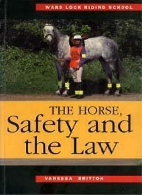 Horse, Safety and the Law (Ward Lock Riding School) By Vanessa .9780706375015