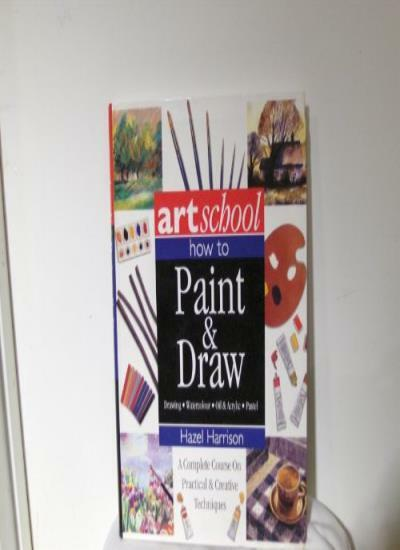 Art School: How to Paint & Draw Watercolor Oil Acrylic Pastel by Hazel Harriso,
