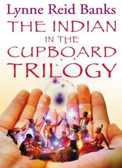 """The Indian in the Cupboard Trilogy: """"Indian in the Cupboard"""", """"Return of the I,"""