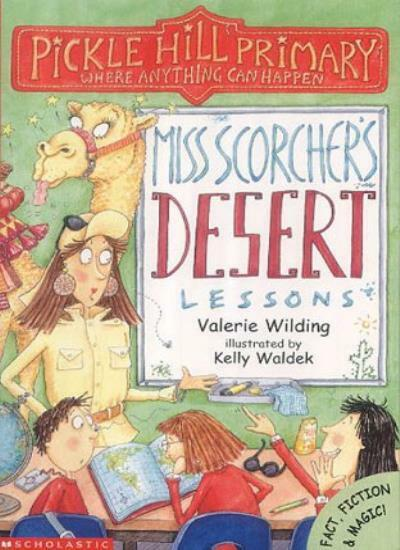 Miss Scorcher's Desert Lessons (Pickle Hill Primary),Valerie Wilding, Kelly Wal