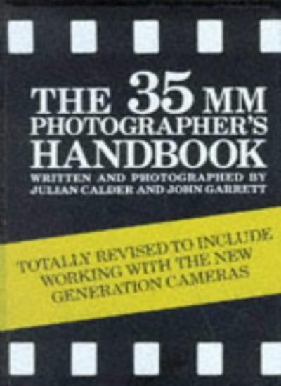 The Photographer's Revised 35mm Handbook,Julian Calder, John Garrett