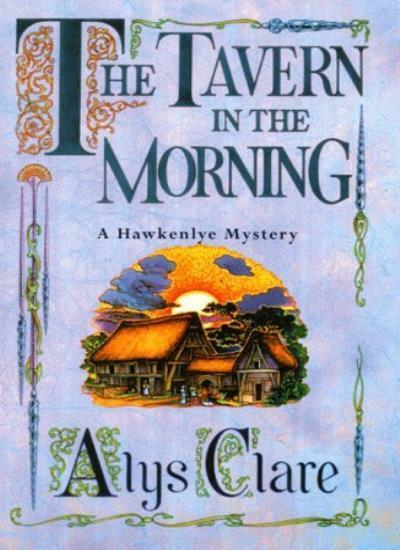 The Tavern in the Morning (A Hawkenlye Mystery),Alys Clare