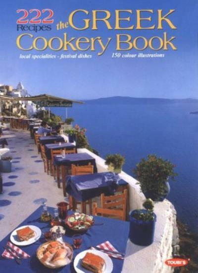 The Traditional Greek Cookery Book - 222 Recipes,Sofia Souli