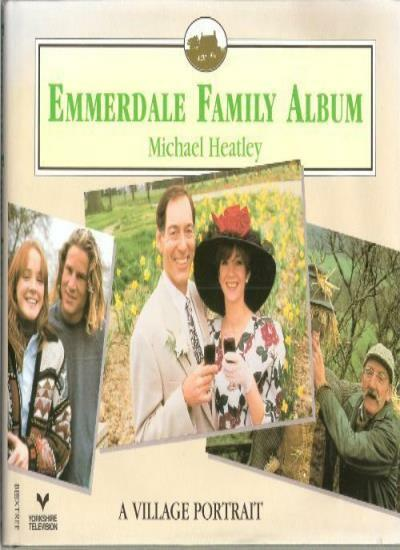 """Emmerdale"" Family Album,Michael Heatley"