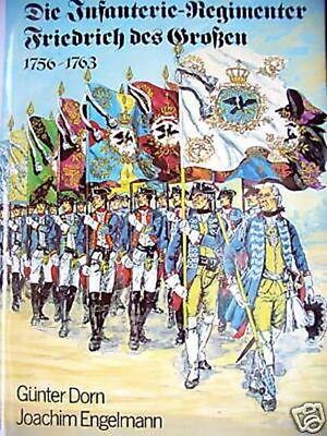 Die Infanterie-Regimenter Friedrich des Großen 1756-176