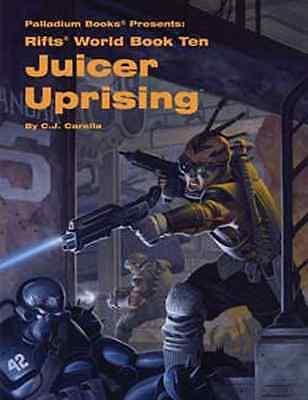 Rifts: World Book 10: Juicer Uprising $20.95 Value (Palladium Books)