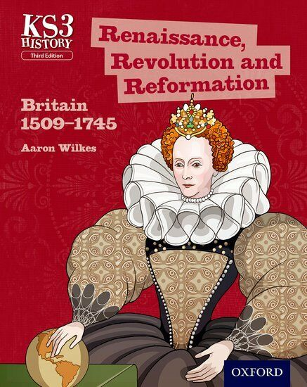 Key Stage 3 History AarWilkes Renaissance, Revolutiand  - 9780198393207