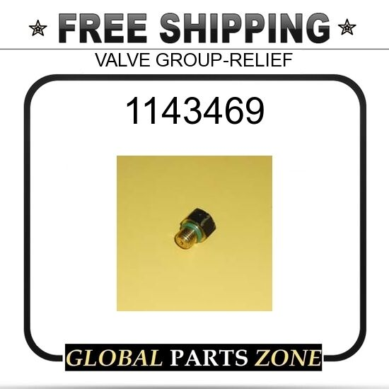 1143469 - VALVE GROUP-RELIEF  for Caterpillar (CAT)
