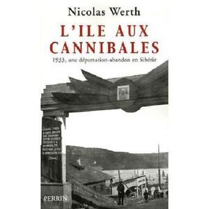 NICOLAS WERTH L'ÎLE AUX CANNIBALES 1933 UNE DÉPORTATION- ABA.../