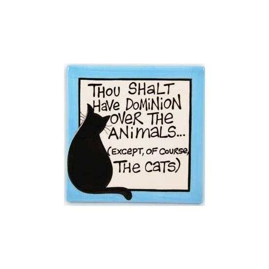 Our Name is Mud THOU SHALT HAVE DOMINION OVER THE ANIMALS Sq Ceramic Tile