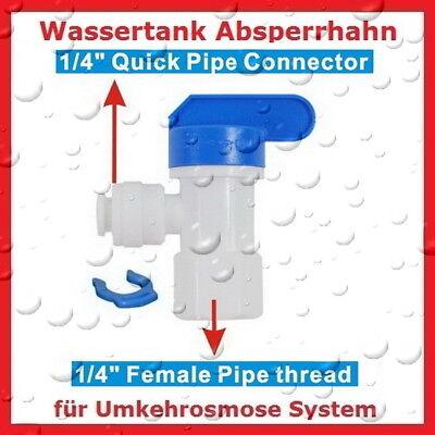 Wassertankhahn * 1/4 Zoll Quick & Easy * Umkehrosmose * NEU