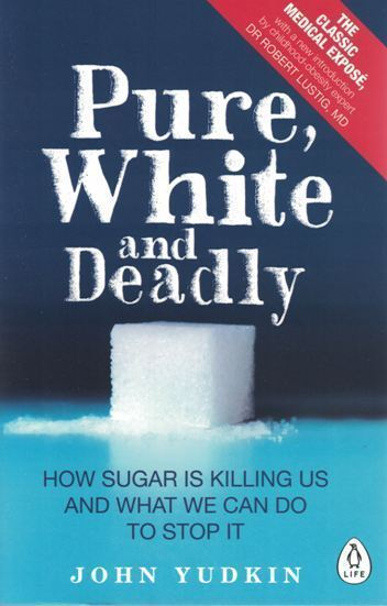 Pure, White and Deadly by John Yudkin NEW