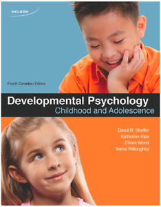 Developmental Psychology: Childhood and Adolescence 4th Can. Ed.