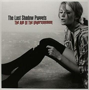 Last Shadow Puppets - Age Of The Understatement - LP