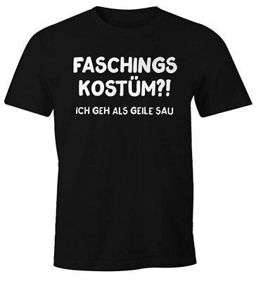 Herren T-Shirt Faschings-Kostüm ich geh als geile Sau Fastnacht Karneval