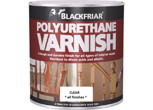 Blackfriar Clear Polyurethane Varnish - Matt, Satin, Gloss - all sizes