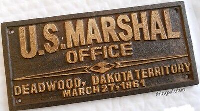 US Marshal Office Deadwood Dakota cast iron sign #E143