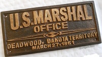 US Marshal Office Deadwood Dakota cast iron sign #E143
